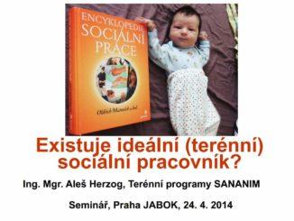 Exstuje ideální sociální pracovník - prezentace Aleše Herzoga na konferenci Teologie a sociální práce, JABOK, 2014