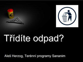 """Prezentace Aleše Herzoga z konference Nízkoprahové programy 2010 na téma """"Třídíte odpad"""""""