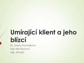 Prezentace Zuzany Procházkové, Jiřího Krejčího a Nikol Spůrové (KC SANANIM) na téma Umírající klient, AT konference 2018
